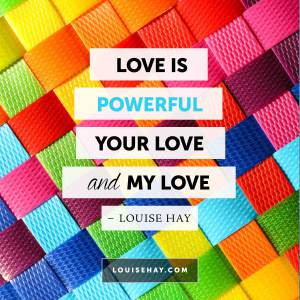 louise-hay-quotes-love-yours-mine